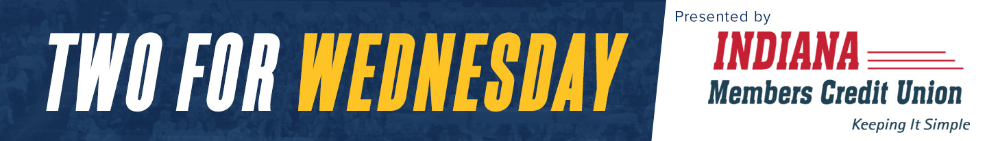 Two for Wednesday presented by Indiana Members Credit Union