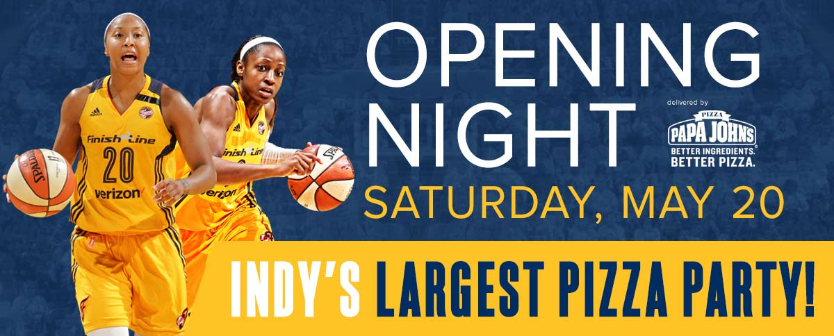 2017 Indiana Fever Opening Night delivered by Papa John's