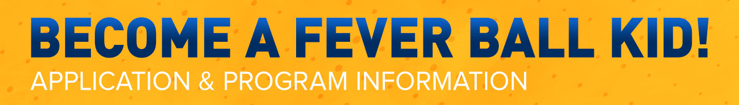 Become a Fever Ball Kid!